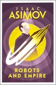 Isaac Asimov – Robots and empire