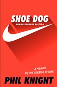 Knight Phil – Shoe Dog (young readers edition)