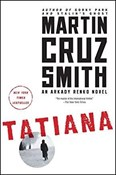 Martin Cruz Smith – Tatiana: An Arkady Renko Novel