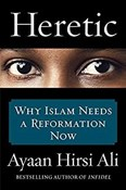 Ayaan Hirsi Ali – Heretic: Why Islam Needs a Reformation Now