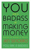 Jen Sincero – You are a badass at making money