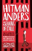 Jonas Jonasson – Hitman Anders and meaning of it all
