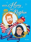 Dan Evans – When Harry met Meghan: A Royal Wedding Dress-Up Doll Book