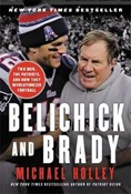 Michael Holley – Belichick and Brady: Two Men, the Patriots, and How They Revolutionized Football