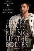 Hillary Mantel – Bring Up the Bodies: The Conclusion to PBS Masterpiece's Wolf Hall