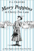 P. L. Travers – Mary Poppins in Cherry Tree Lane / Mary Poppins and the House Next Door