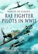 Martin W. Bowman – RAF Fighter Pilots in WWII