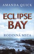 Amanda Quick – Eclipse Bay 1 - Rodinná msta