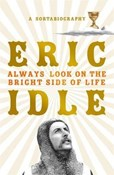 Eric Idle – Always Look on the Bright Side of Life: A Sortabiography