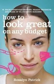 Rosalyn Patrick – How to look great on any budget