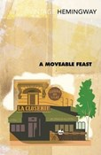 Ernest Hemingway – Moveable Feast