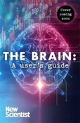 Brain A User's Guide (New Scientist)