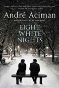 André Aciman – Eight White Nights