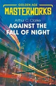 Arthur C. Clarke – Against the fall of night