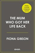 Fiona Gibson – Mum who got her life back