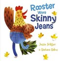 Jessie Miller – Rooster wore skinny jeans