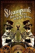Paul Roland – Steampunk: Back to the Future with the New Victorians
