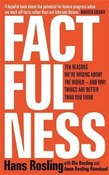 Hans Rosling – Factfulness: Ten Reasons We're Wrong About The World - And Why Things Are Better Than You Think