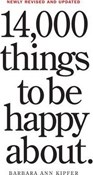 Barbara Ann Kipfer – 14000 Things to Be Happy About: Newly Revised and Updated