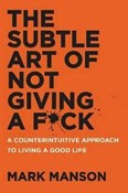 Mark Manson – Subtle art of not giving a f*ck
