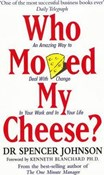 Spencer Johnson – Who moved my cheese?