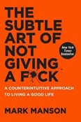 Mark Manson – Subtle art of not giving a F*ck: A Counterintuitive Approach to Living a Good Life