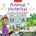 Rosie Neave – Animal hospital : A storybook, building and playmat!