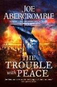 Joe Abercrombie – Trouble with peace