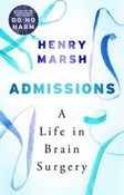 Henry Marsh – Admissions: A Life in Brain Surgery