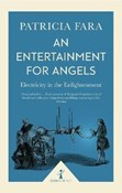 Patricia Fara – Entertainment for Angels: Electricity in the Enlightenment