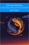 Jean Cooper – Chinese Alchemy: Taoism, the Power of Gold, and the Quest for Immortality
