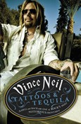 Vince Neil – Tattoos and Tequila: To Hell and Back With One Of Rock's Most Notorious Frontmen