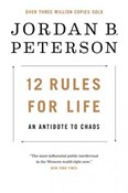 Jordan B. Peterson – 12 Rules for Life: An Antidote to Chaos