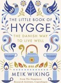 Meik Wiking – The Little Book of Hygge: The Danish Way to Live Well