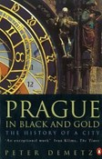 Peter Demetz – Prague in Black and Gold: The History of a City