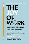 Bruce Daisley – Joy of Work: 30 Ways to Fix Your Work Culture and Fall in Love with Your Job Again