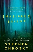 Stephen Chbosky – Imaginary Friend: The new novel from the author of The Perks Of Being a Wallflower