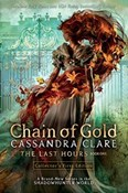 Cassandra Clare – Chain of Gold: Last Hours