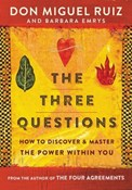 Don Miguel Ruiz – Three Questions: How to Discover and Master the Power Within You