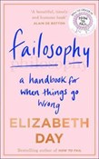 Elizabeth Day – Failosophy: A Handbook for When Things Go Wrong
