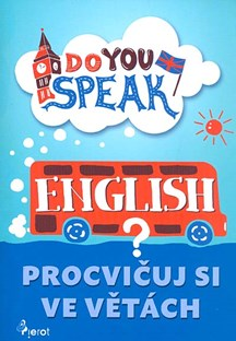 Do You Speak English? Procvičujte si ve větách