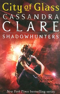 City of Glass - The Mortal Instruments 3