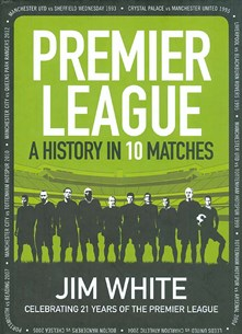 Premier League - A History in 10 Matches