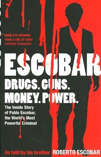Escobar drugs, guns,money,power