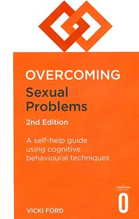 Overcoming Sexual Problems: A self-help guide using cognitive behavioural techniques