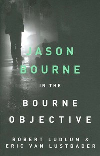 Jason Bourne in the Bourne objective