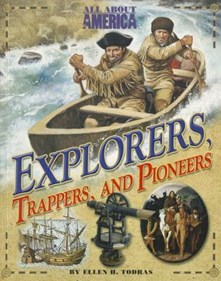 Explorers - Trappers and Pineers (All about America)