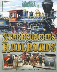 Stagecoaches and Railroads (All about America)