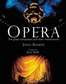 Opera : The Great Artists, Composers, and their Masterworks