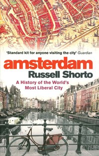 Amsterdam - History of the world's most liberal city